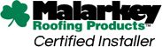 Malarkey Roofing Products Certified Installer